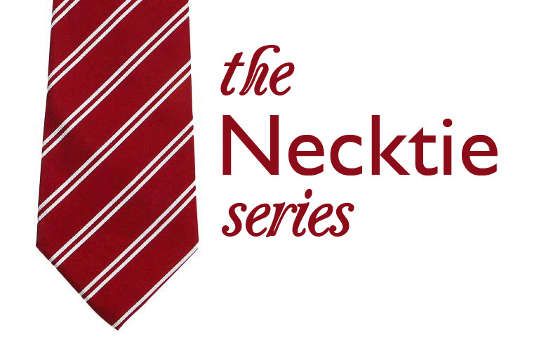 The Necktie Series: An Introduction