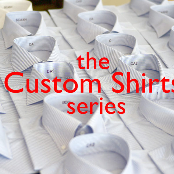The Custom Shirt Series, Part I: Intro