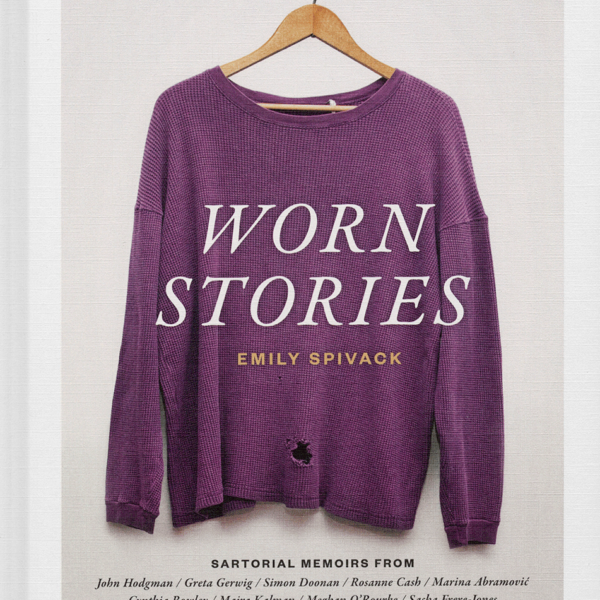 Emily Spivack's <em>Worn Stories</em> project: What Are the Things We Want to Hold Onto?
