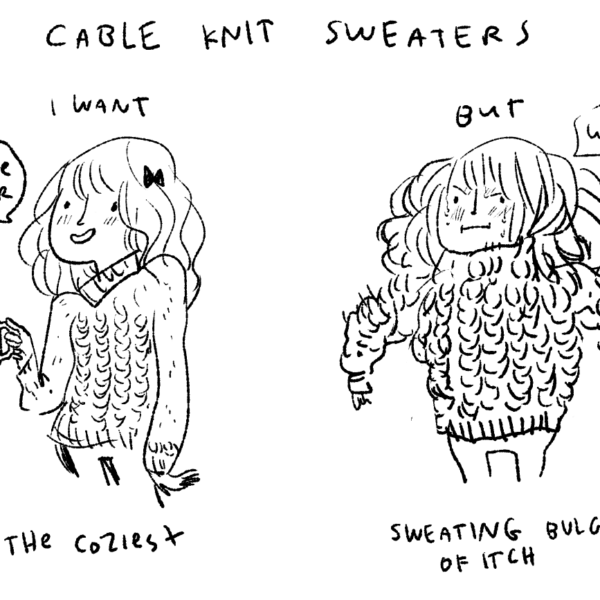 I want cable knit sweaters to be something they are not