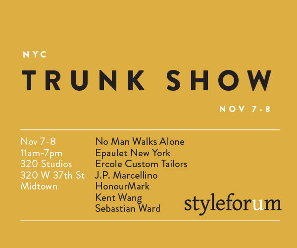 StyleForum Trunk Show: November 7th and 8th