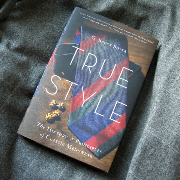 Bruce Boyer's New Book, <i>True Style</i>