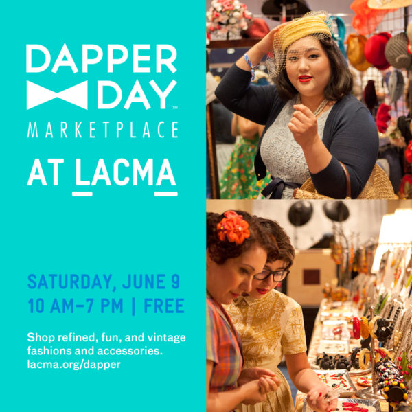 TOMORROW: Friends in LA! We'll Be At LACMA's Dapper Day Marketplace on June 9th